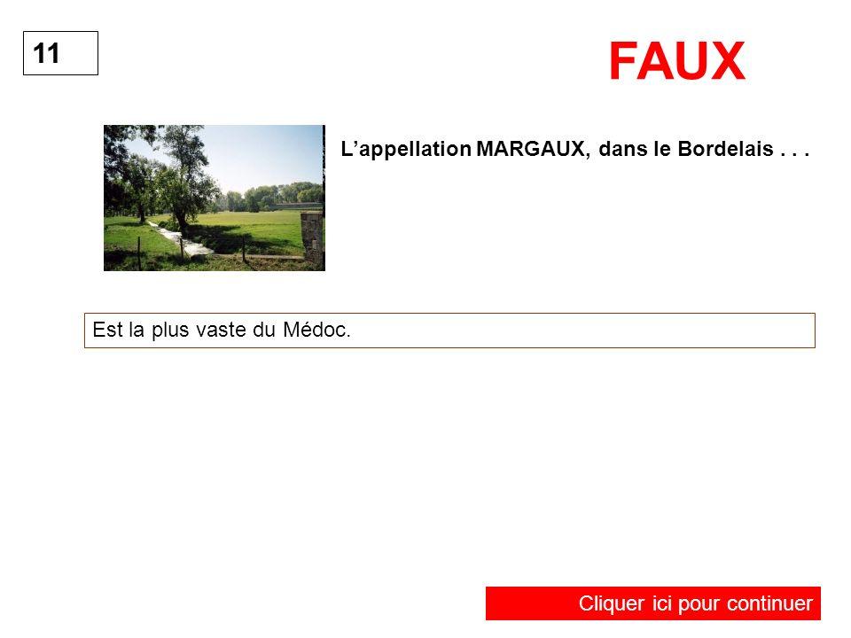 FAUX 11 L'appellation MARGAUX, dans le Bordelais . . .