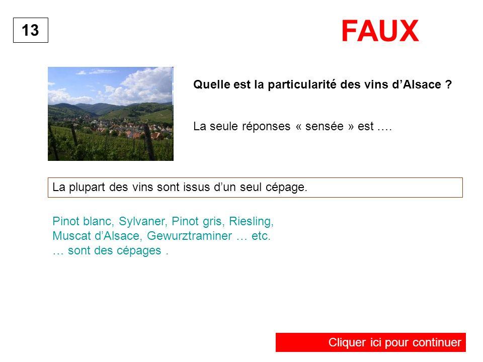 FAUX 13 Quelle est la particularité des vins d'Alsace