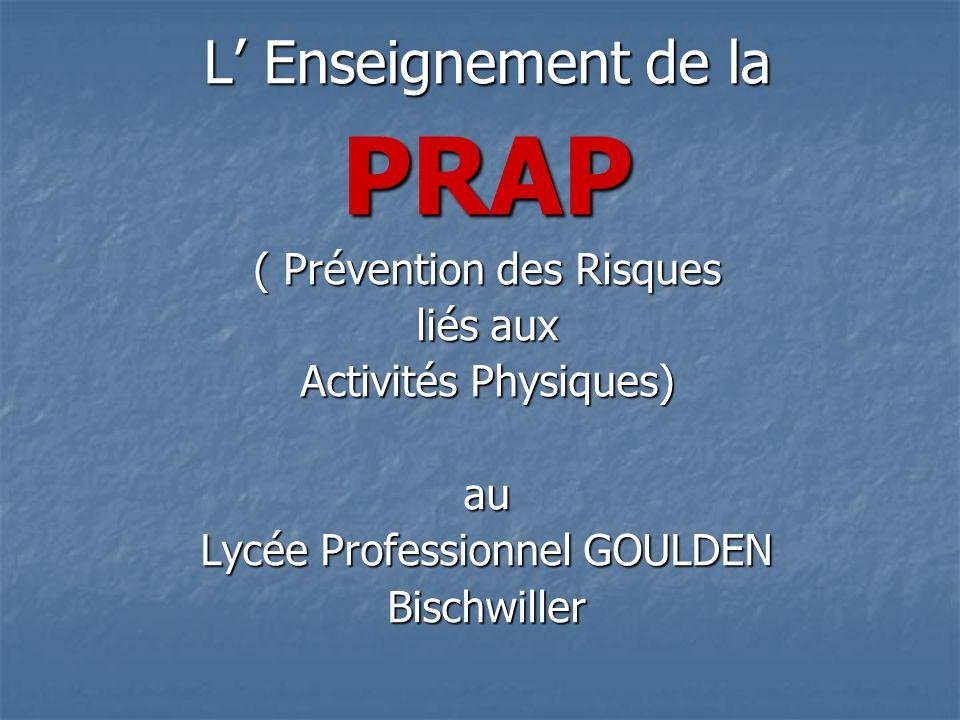 PRAP L' Enseignement de la ( Prévention des Risques liés aux