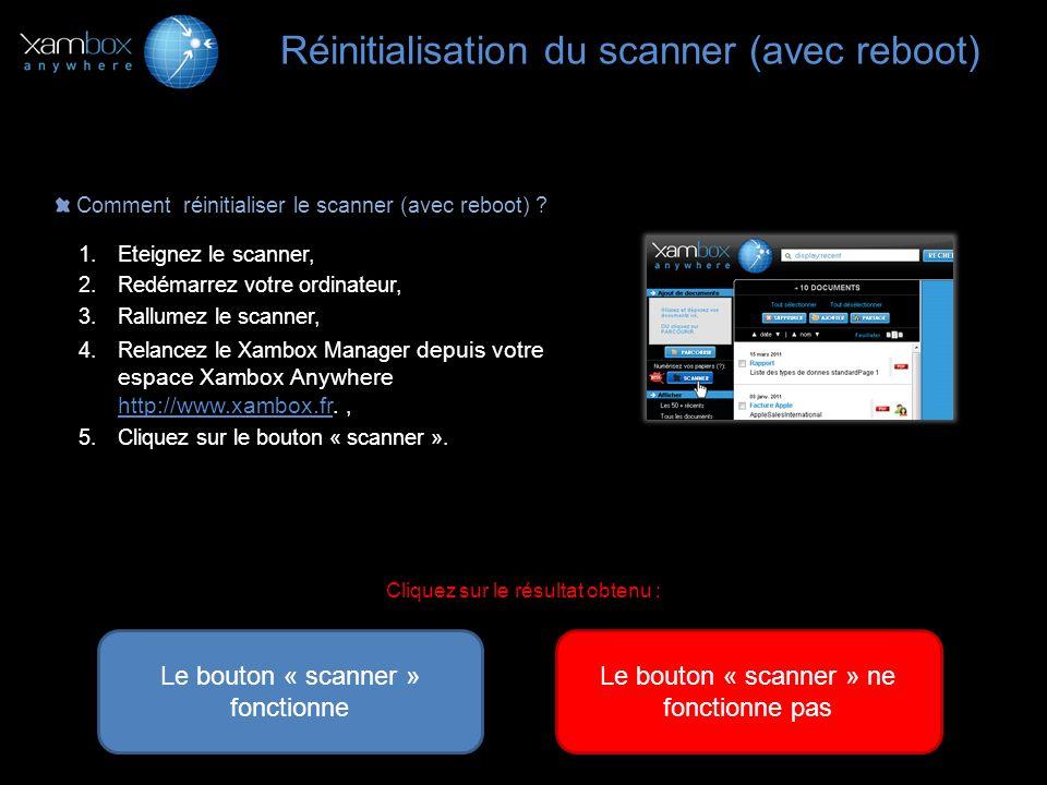 Réinitialisation du scanner (avec reboot)