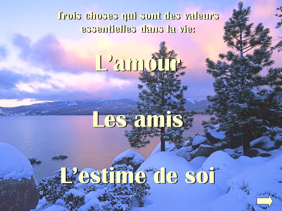 L'amour Les amis L'estime de soi Trois choses qui sont des valeurs