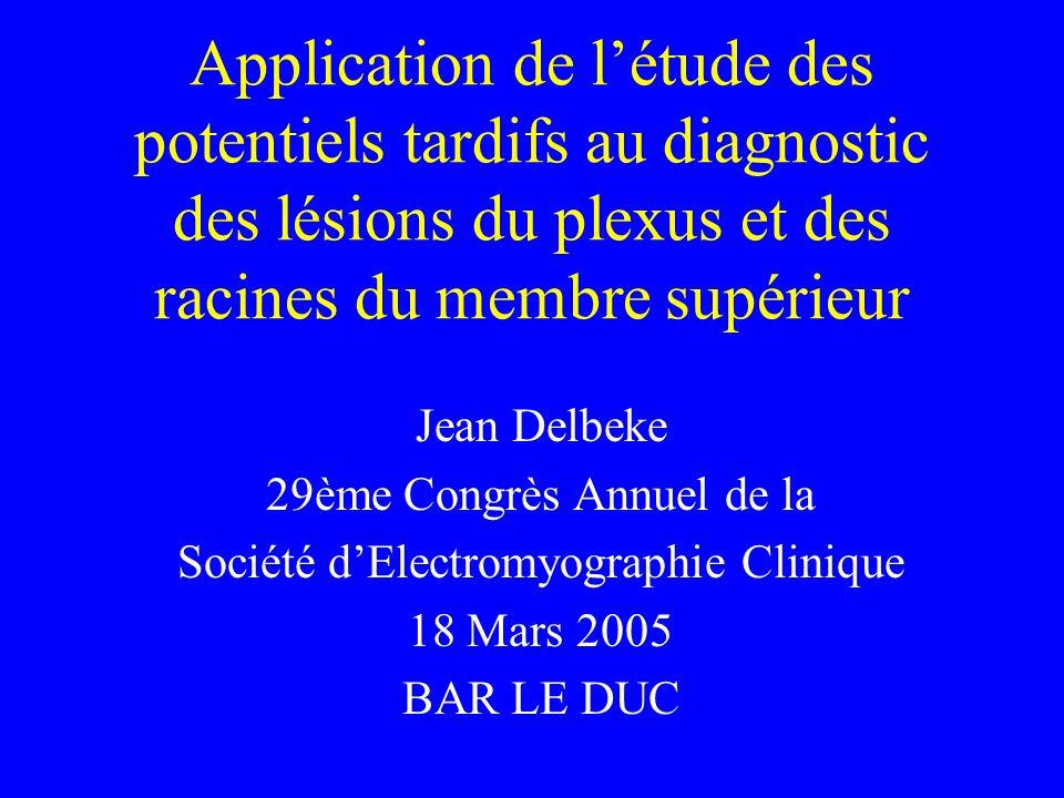 Application de l'étude des potentiels tardifs au diagnostic des lésions du plexus et des racines du membre supérieur