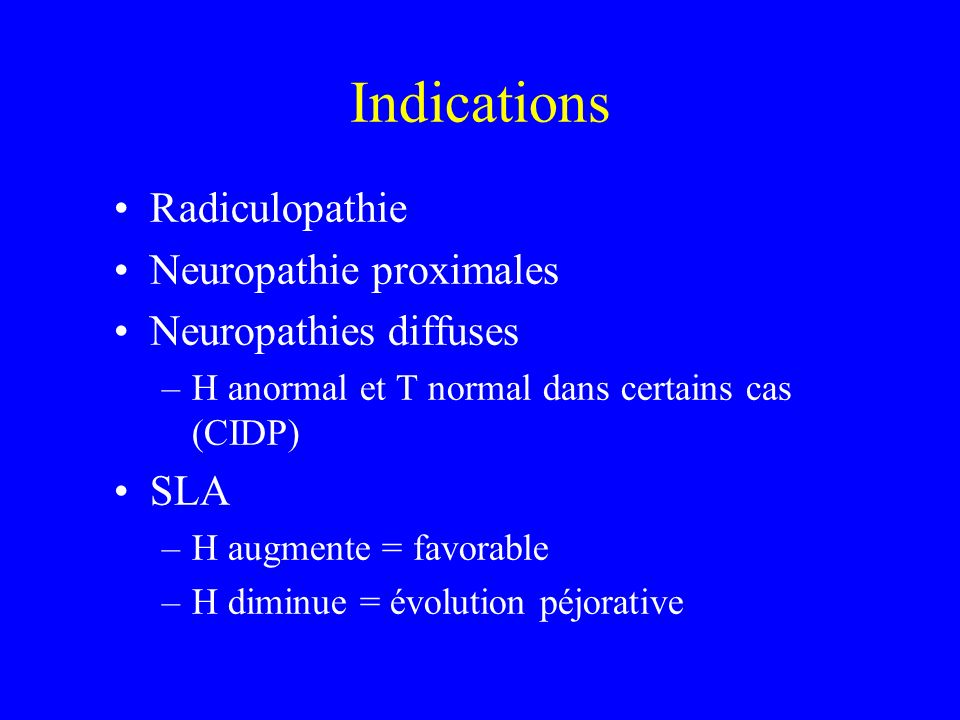 Indications Radiculopathie Neuropathie proximales