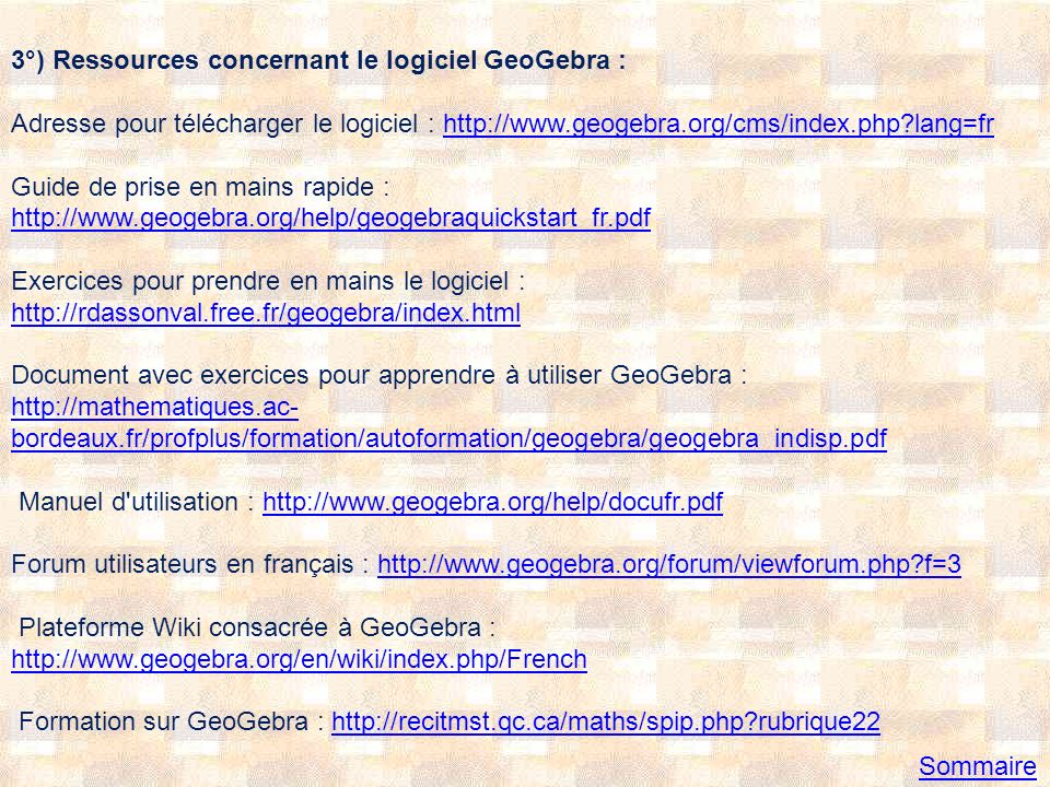 3°) Ressources concernant le logiciel GeoGebra :