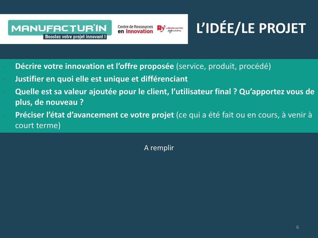 Dossier de candidature 2017 nom du porteur de projet for Idee innovation produit