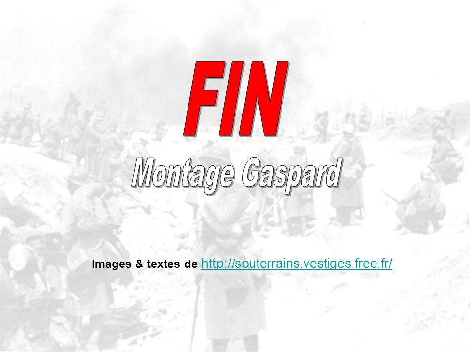 FIN Montage Gaspard Images & textes de http://souterrains.vestiges.free.fr/