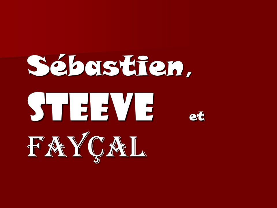 Sébastien, steeve et Fayçal