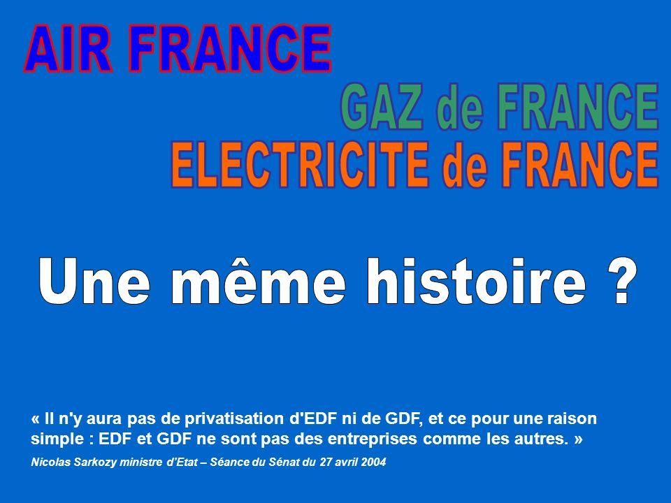 AIR FRANCE GAZ de FRANCE ELECTRICITE de FRANCE Une même histoire