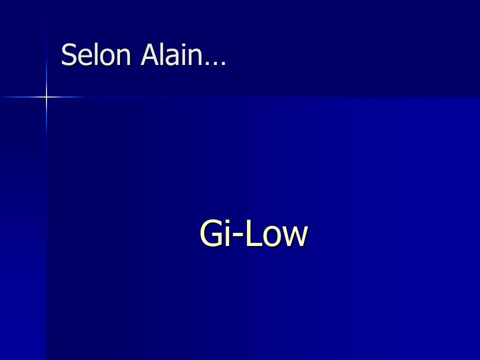 Selon Alain… Gi-Low