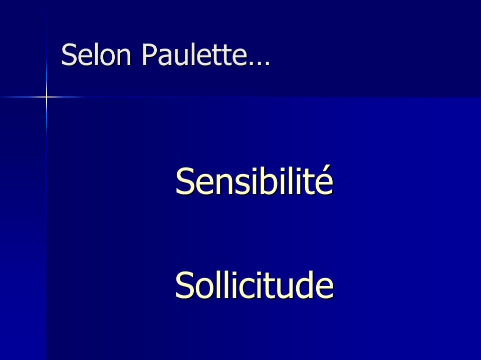 Selon Paulette… Sensibilité Sollicitude