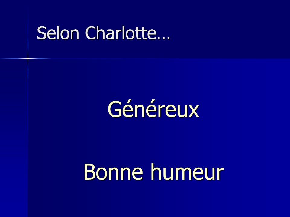 Selon Charlotte… Généreux Bonne humeur
