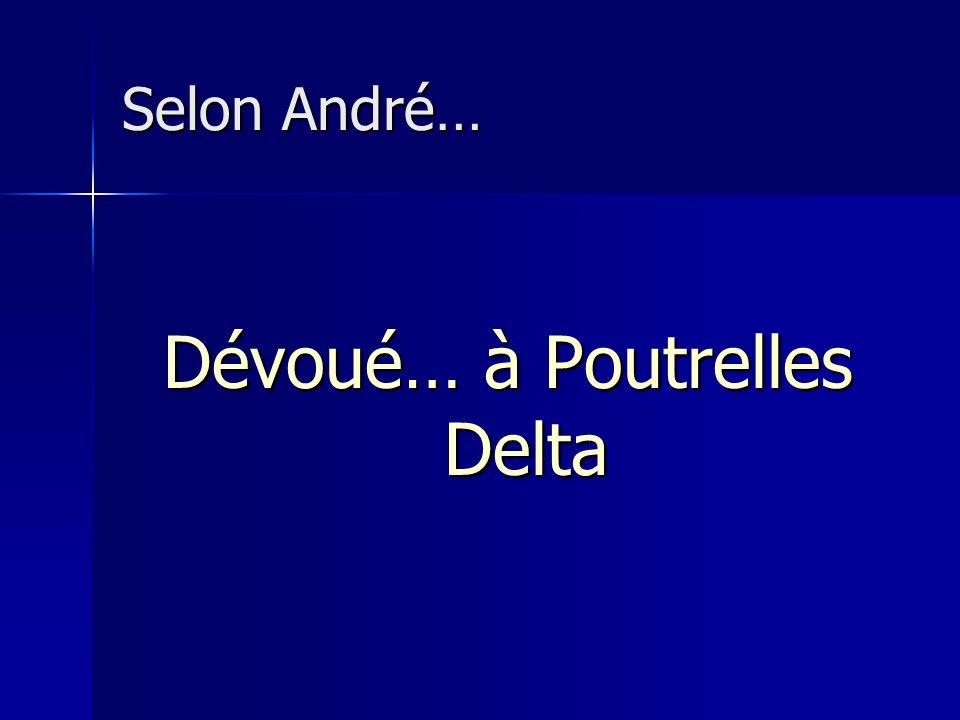 Dévoué… à Poutrelles Delta