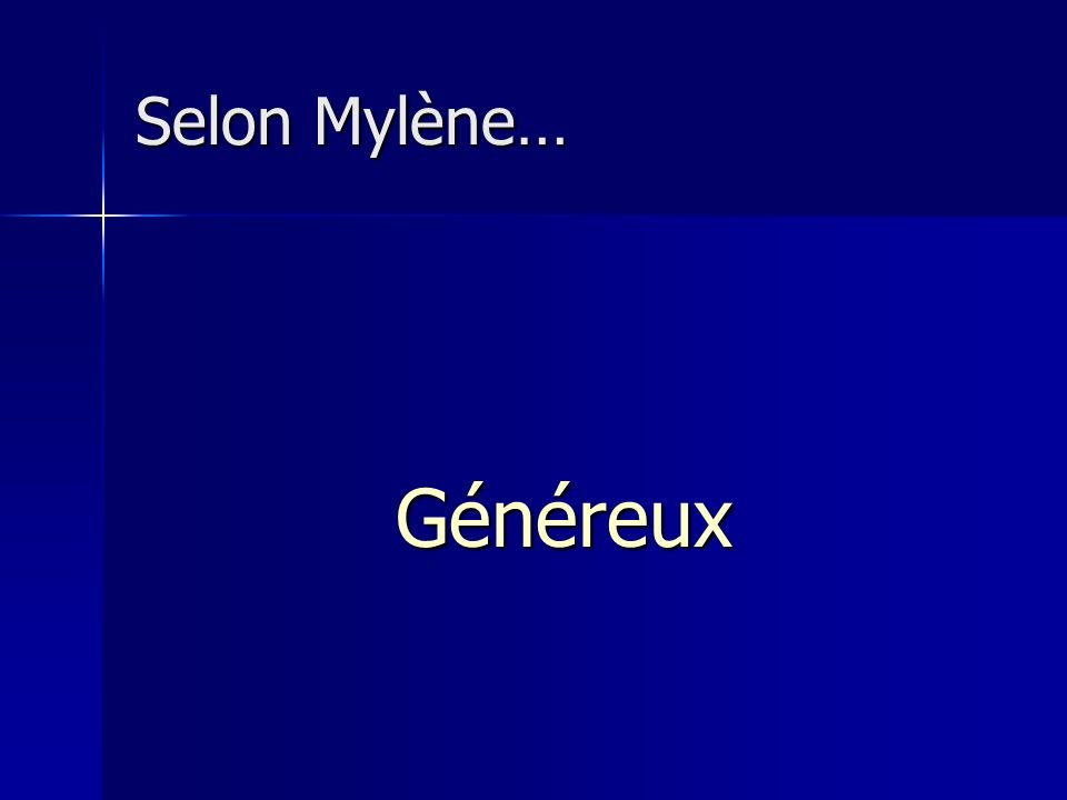 Selon Mylène… Généreux