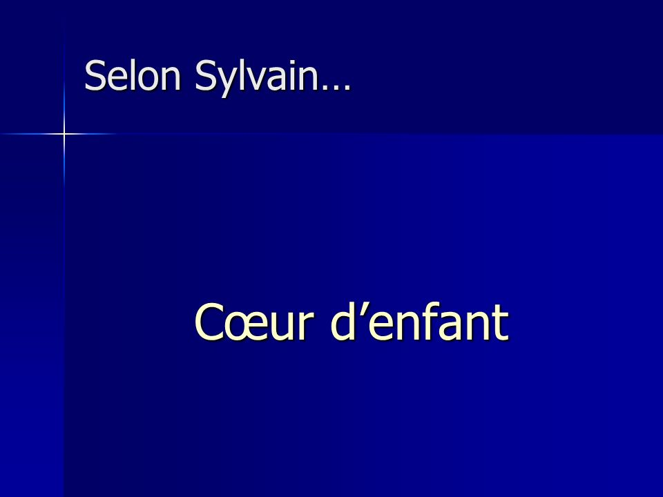 Selon Sylvain… Cœur d'enfant