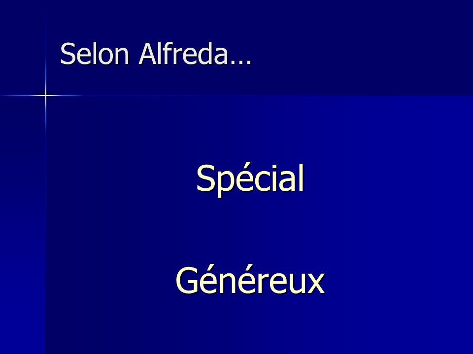 Selon Alfreda… Spécial Généreux