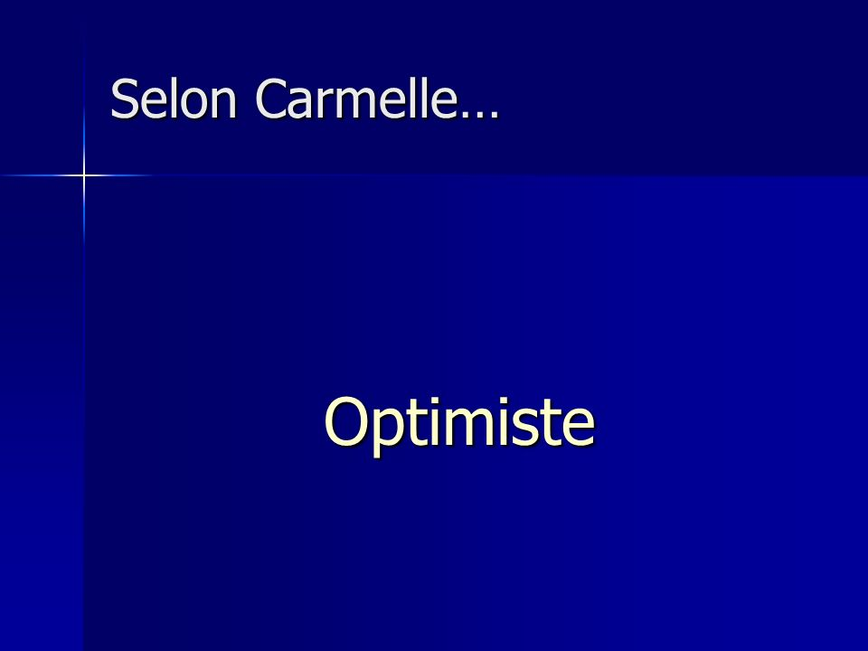 Selon Carmelle… Optimiste