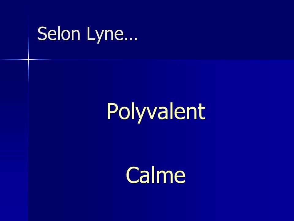 Selon Lyne… Polyvalent Calme