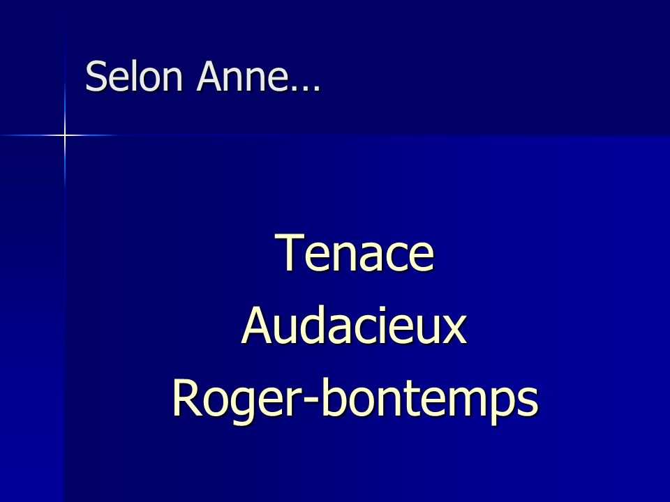 Selon Anne… Tenace Audacieux Roger-bontemps