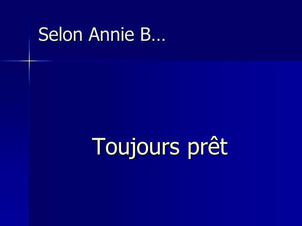 Selon Annie B… Toujours prêt