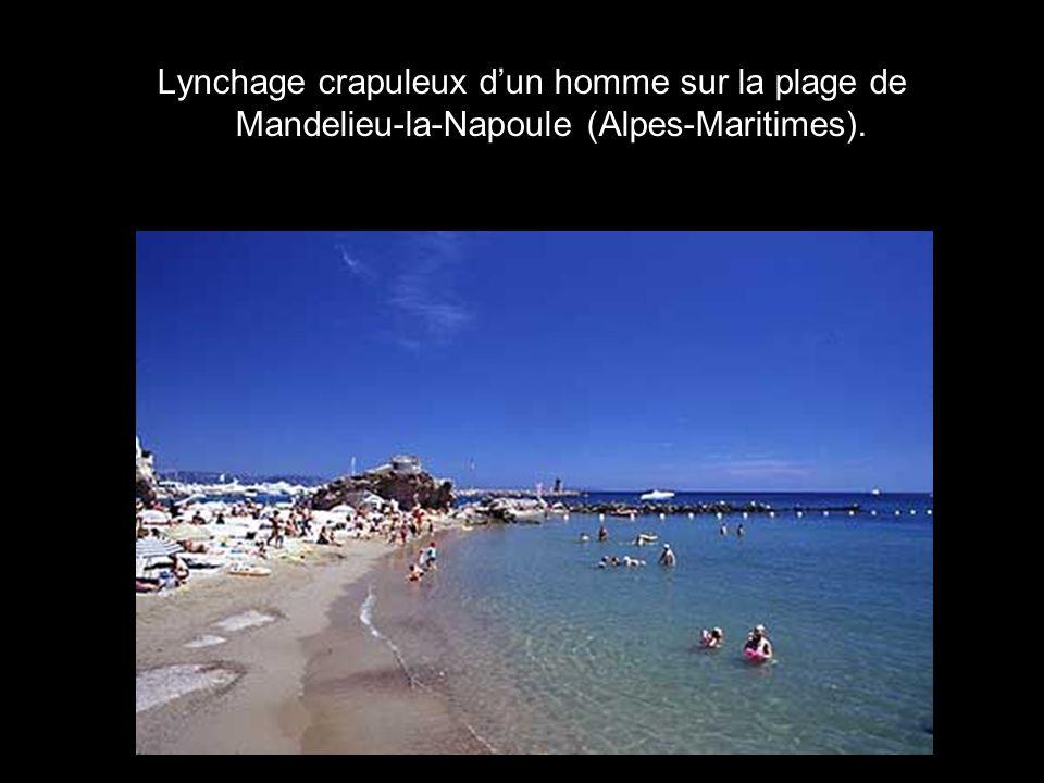 Lynchage crapuleux d'un homme sur la plage de Mandelieu-la-Napoule (Alpes-Maritimes).