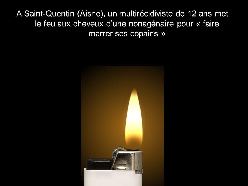 A Saint-Quentin (Aisne), un multirécidiviste de 12 ans met le feu aux cheveux d'une nonagénaire pour « faire marrer ses copains »