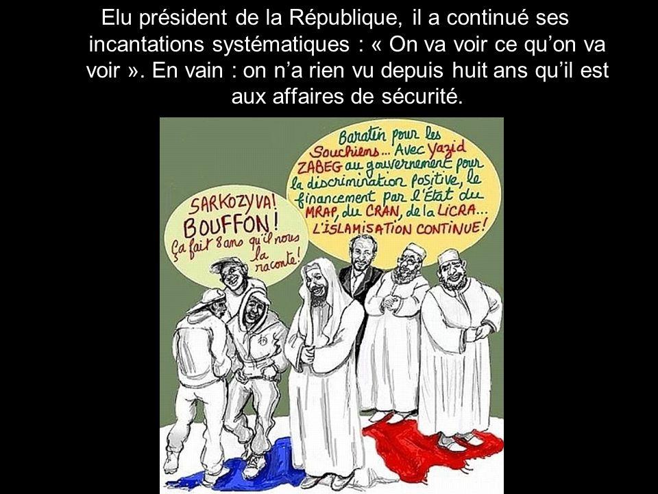 Elu président de la République, il a continué ses incantations systématiques : « On va voir ce qu'on va voir ».