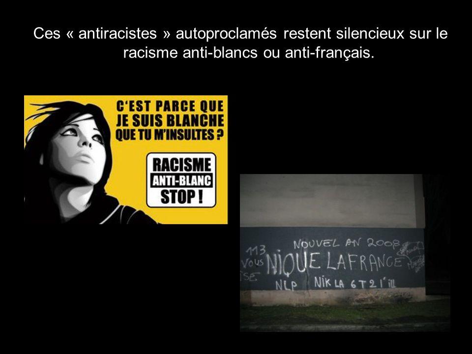 Ces « antiracistes » autoproclamés restent silencieux sur le racisme anti-blancs ou anti-français.