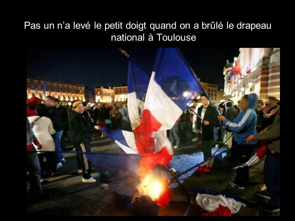 Pas un n'a levé le petit doigt quand on a brûlé le drapeau national à Toulouse