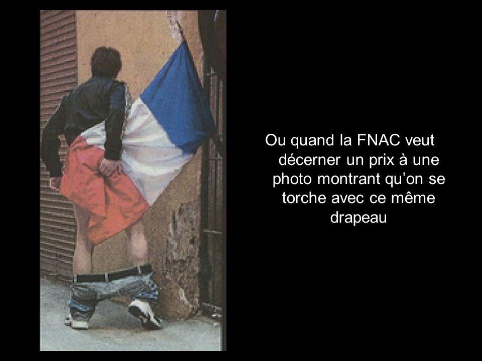 Ou quand la FNAC veut décerner un prix à une photo montrant qu'on se torche avec ce même drapeau