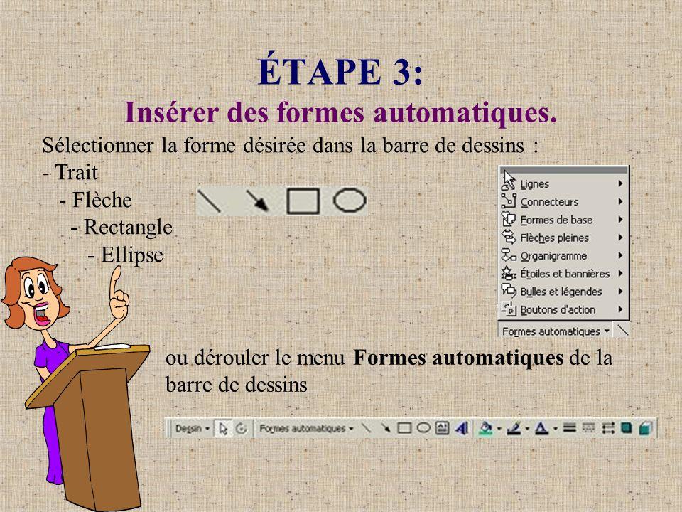 ÉTAPE 3: Insérer des formes automatiques.