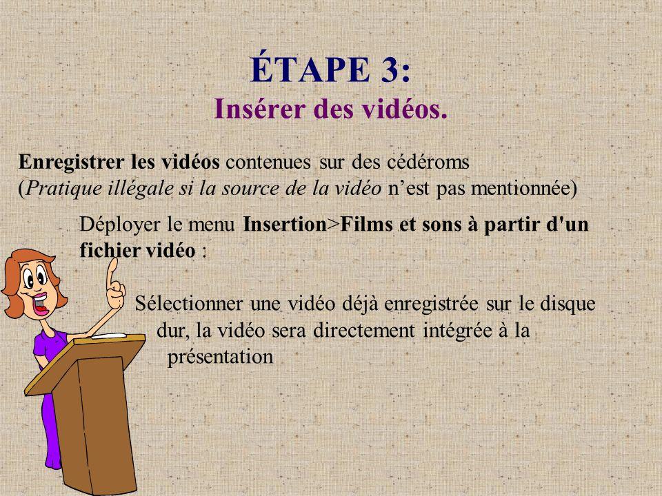 ÉTAPE 3: Insérer des vidéos.