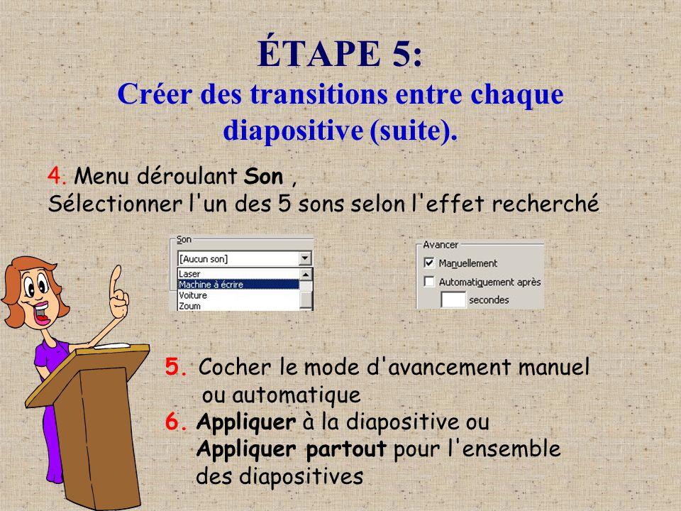 ÉTAPE 5: Créer des transitions entre chaque diapositive (suite).
