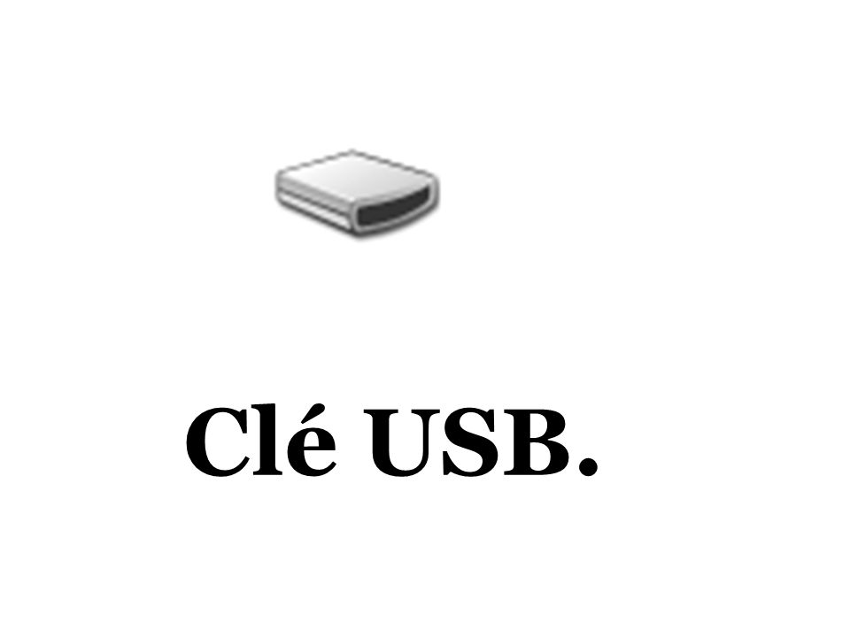 Clé USB.