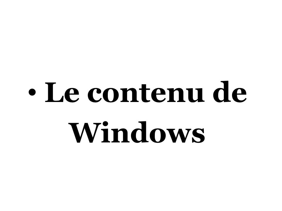 Le contenu de Windows