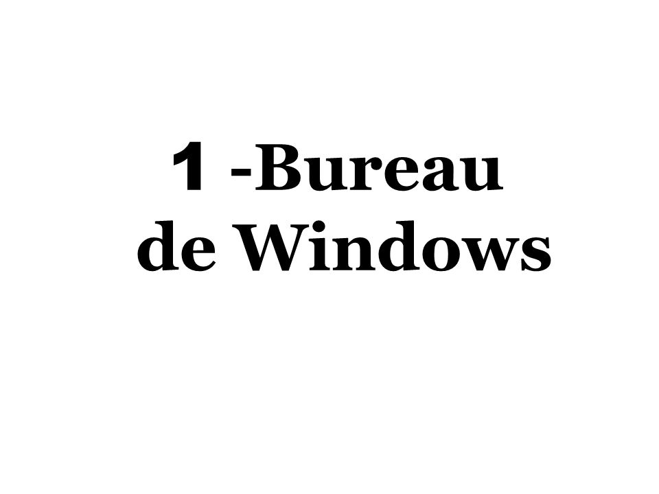 1 -Bureau de Windows