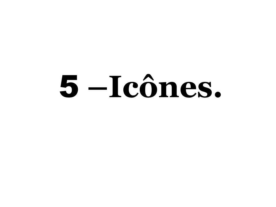 5 –Icônes.