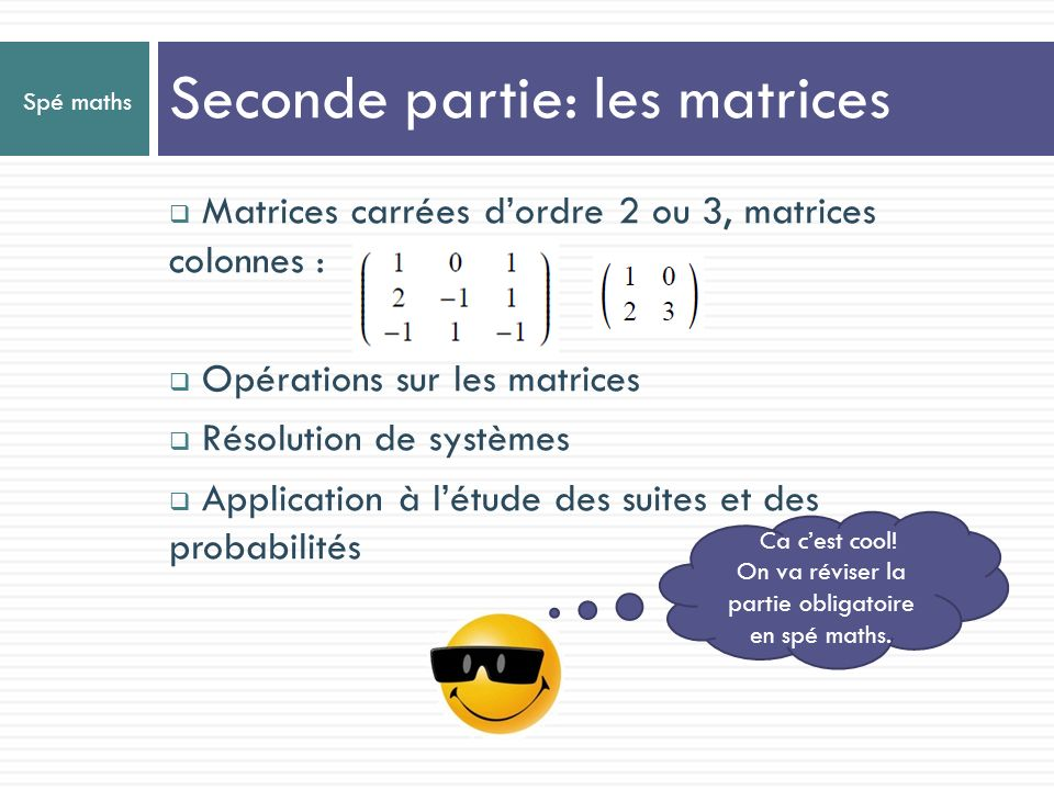 Seconde partie: les matrices