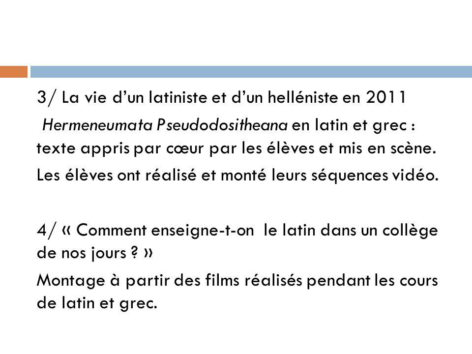 3/ La vie d'un latiniste et d'un helléniste en 2011