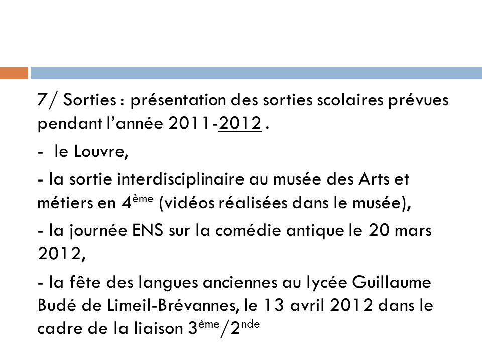 7/ Sorties : présentation des sorties scolaires prévues pendant l'année 2011-2012 .