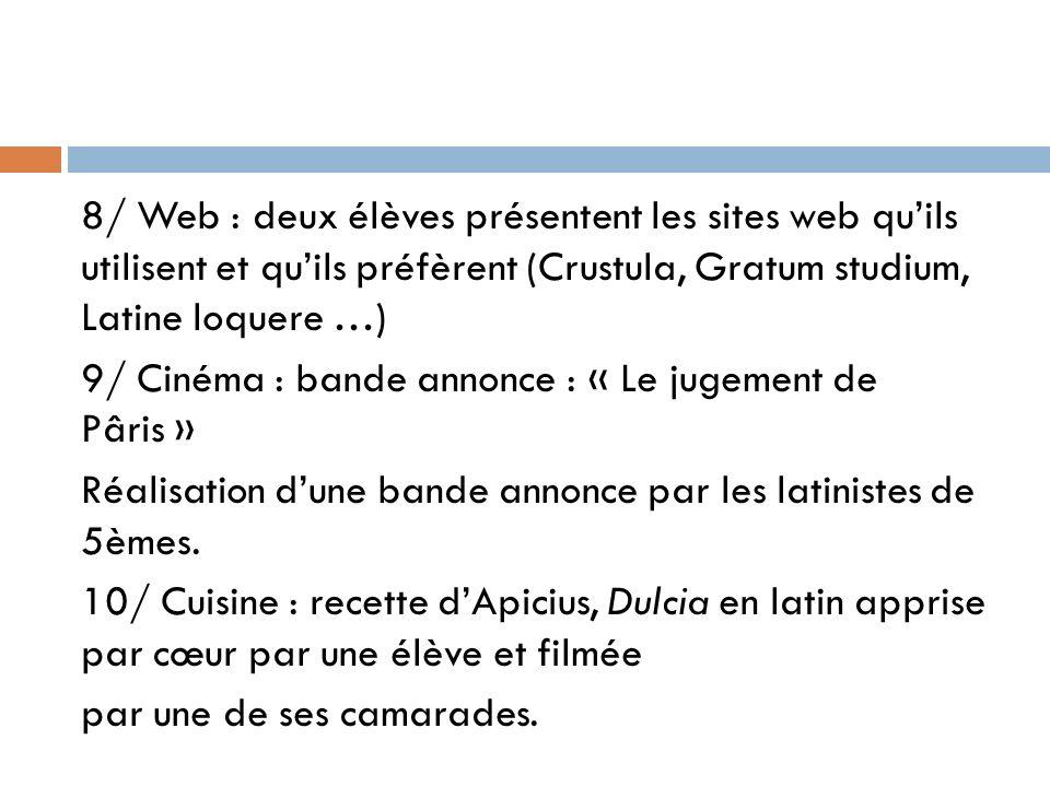 8/ Web : deux élèves présentent les sites web qu'ils utilisent et qu'ils préfèrent (Crustula, Gratum studium, Latine loquere …)