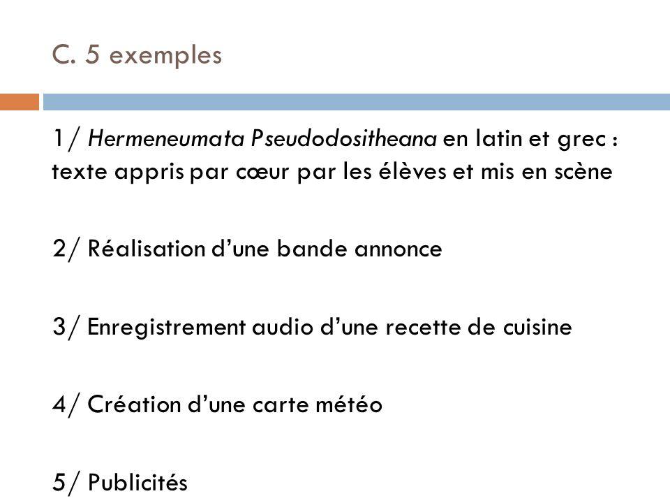 C. 5 exemples 1/ Hermeneumata Pseudodositheana en latin et grec : texte appris par cœur par les élèves et mis en scène.