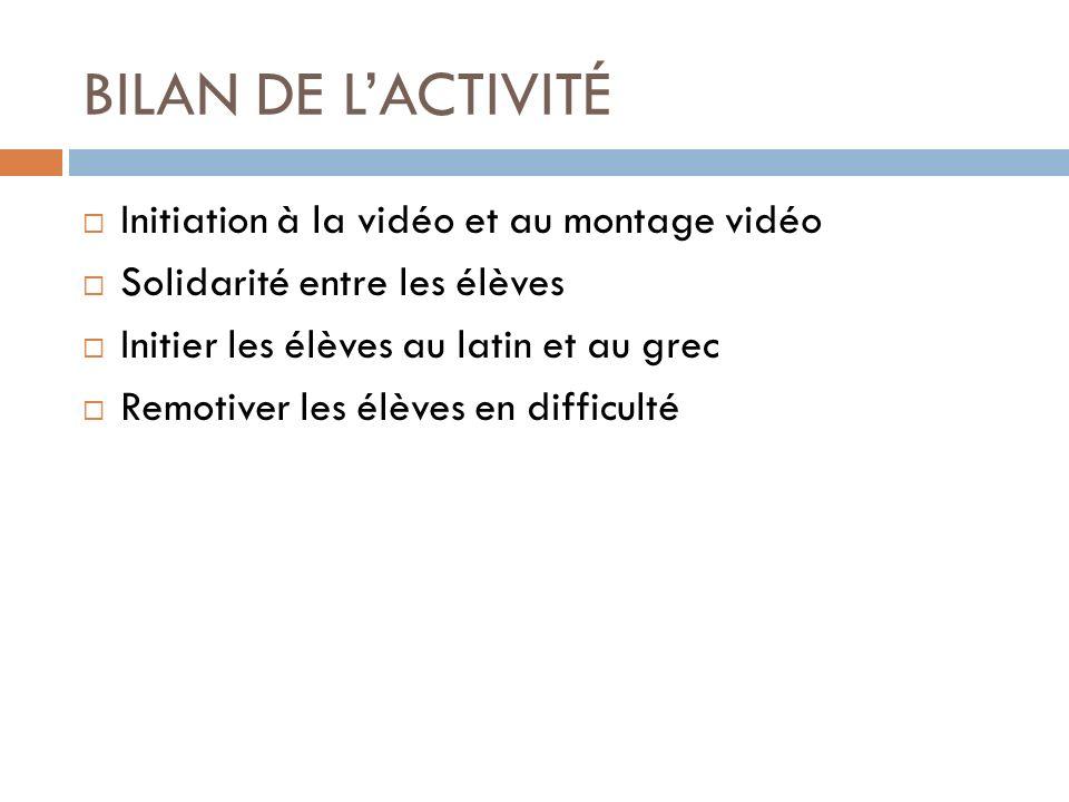 BILAN DE L'ACTIVITÉ Initiation à la vidéo et au montage vidéo