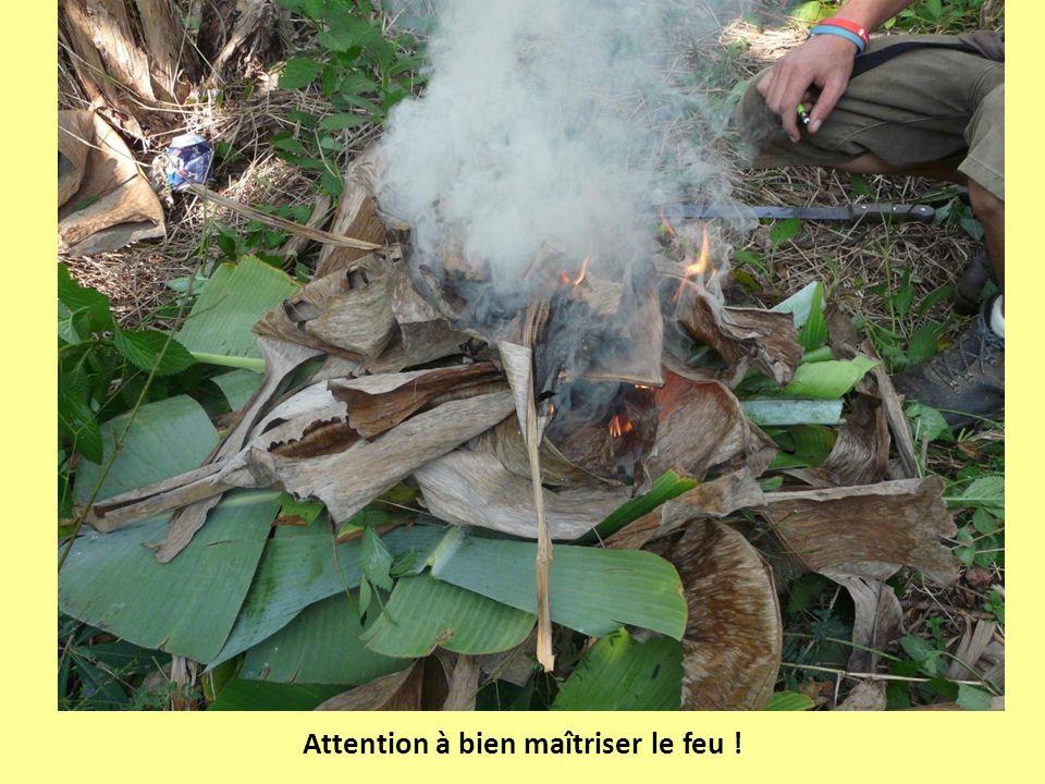 Attention à bien maîtriser le feu !