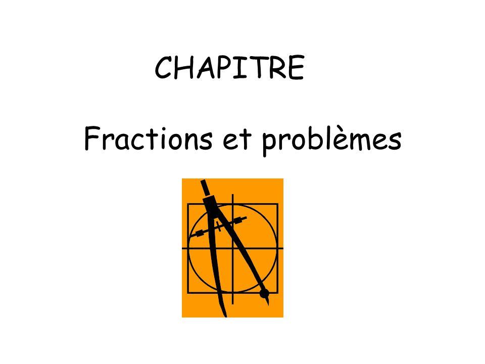 CHAPITRE Fractions et problèmes