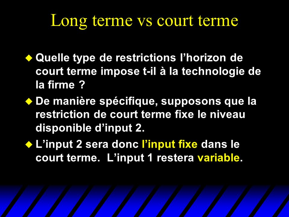 Long terme vs court terme