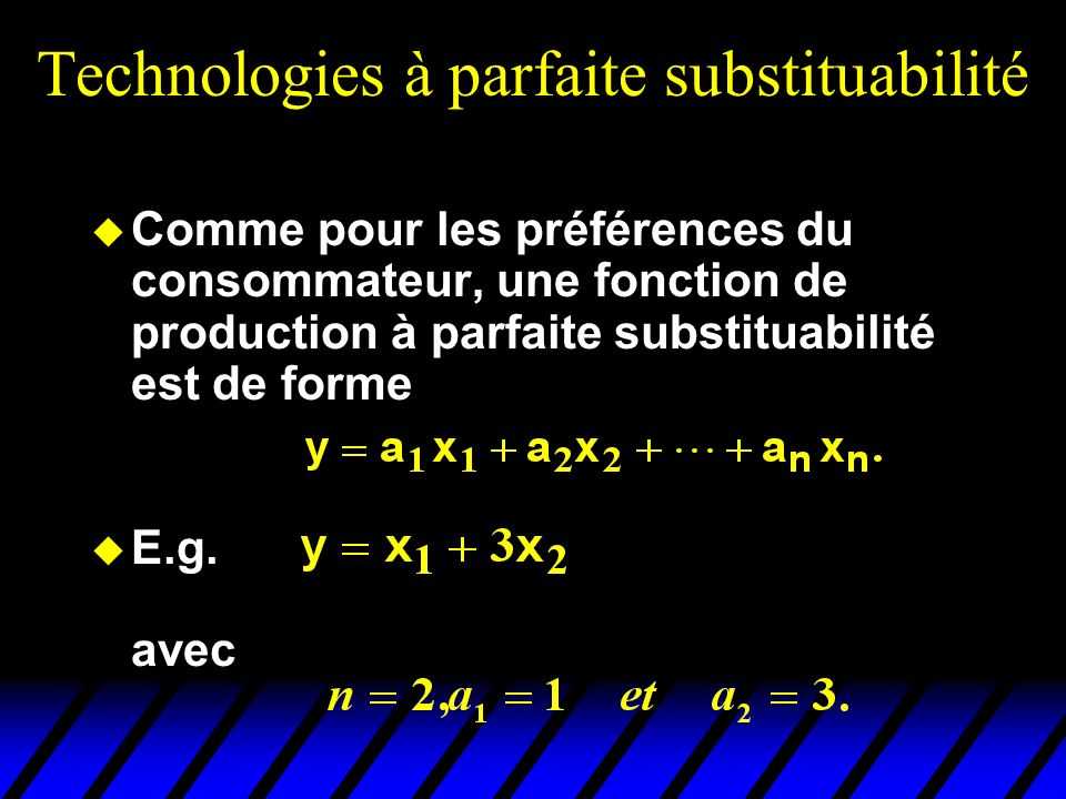 Technologies à parfaite substituabilité
