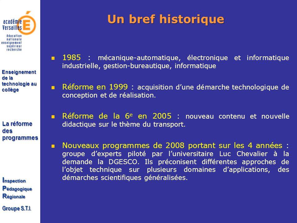 Un bref historique 1985 : mécanique-automatique, électronique et informatique industrielle, gestion-bureautique, informatique.