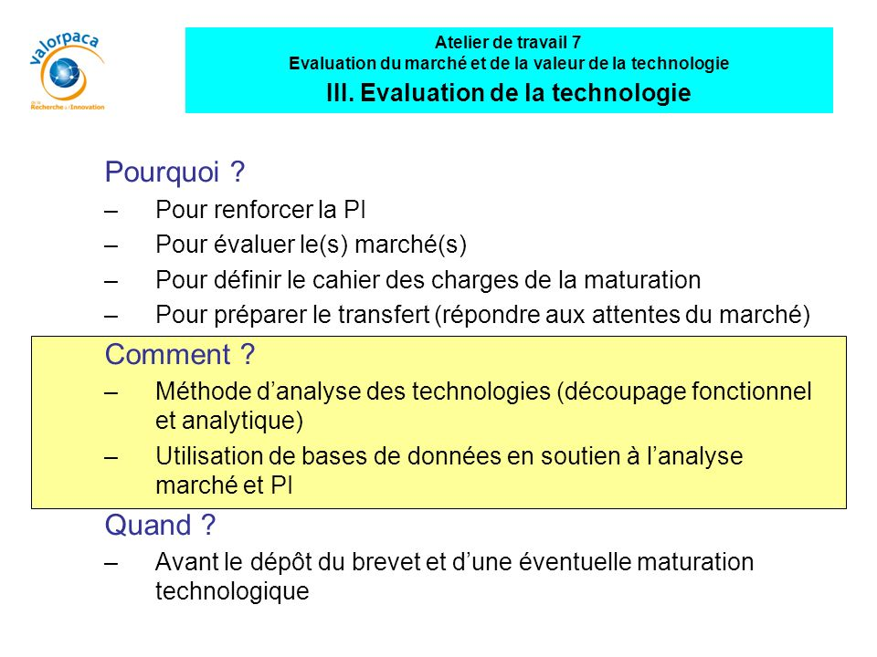 Pourquoi Comment Quand III. Evaluation de la technologie