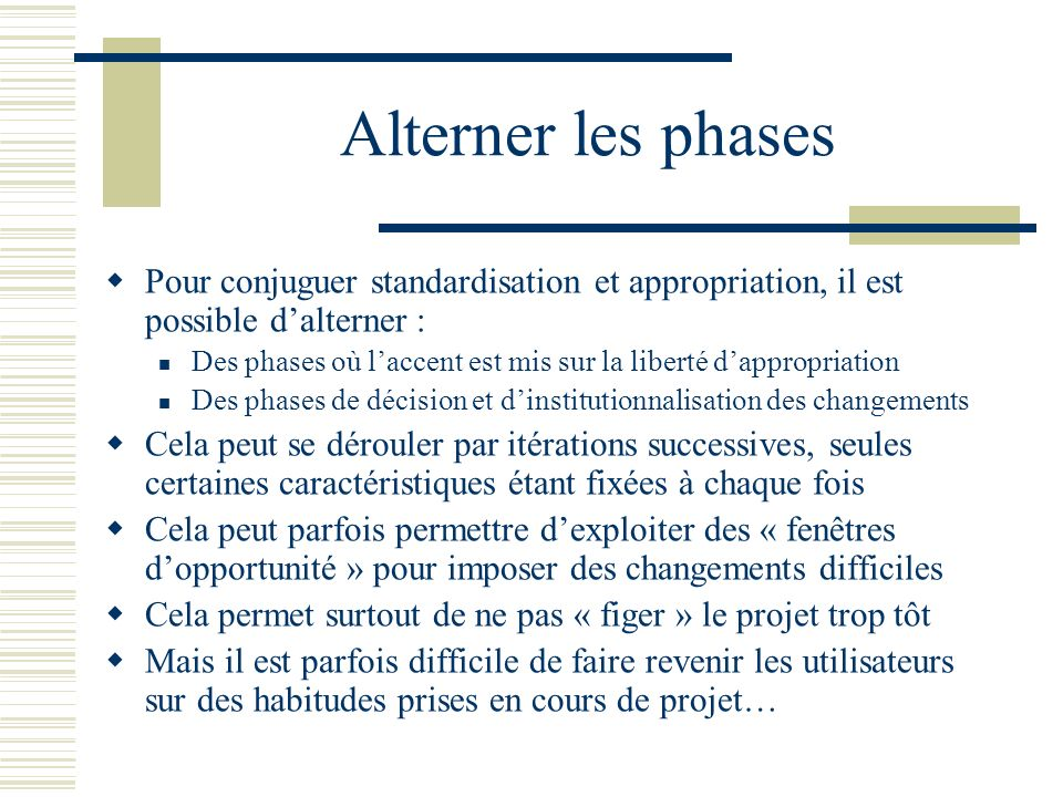 Alterner les phases Pour conjuguer standardisation et appropriation, il est possible d'alterner :