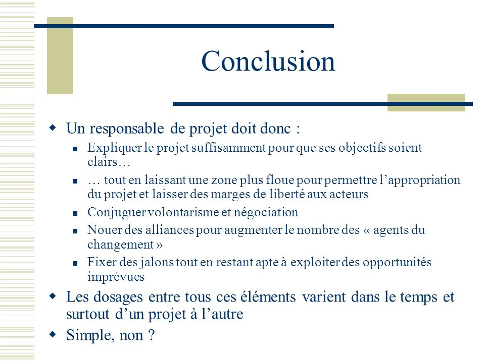 Conclusion Un responsable de projet doit donc :
